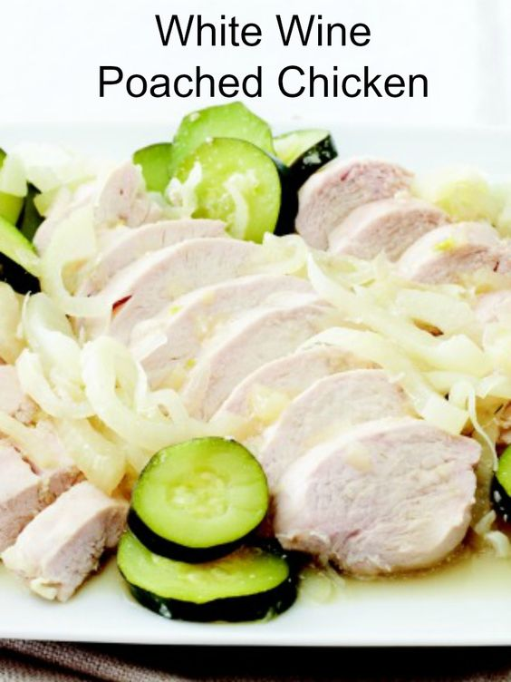 Poached chicken, White wines and Wine on Pinterest
