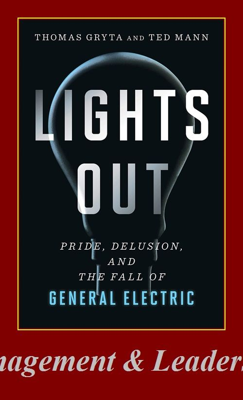 Lights Out Pride Delusion And The Fall Of General Electric In 2020 Delusional Audio Books Book Lights