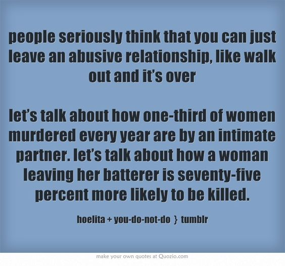 """""""people Seriously Think That You Can Just Leave An Abusive"""