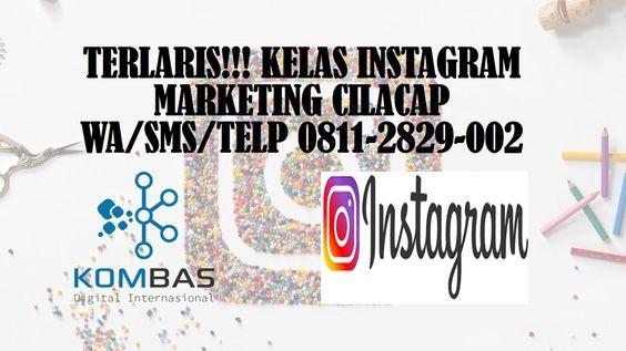 terlaris-kelas-instagram-marketing-cilacap-wa-sms-telp-0811-2829-002