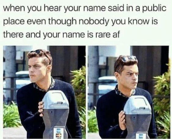 It's happened to me and my name is Jadalyn