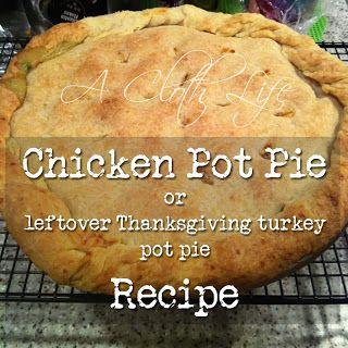 Chicken Pot Pie recipe - good for leftover turkey or rotisserie chicken as well!