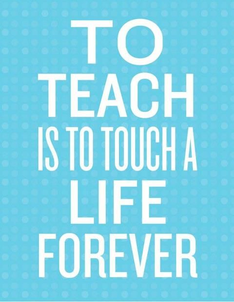 To teach is to touch a life forever. #quote #teacher:
