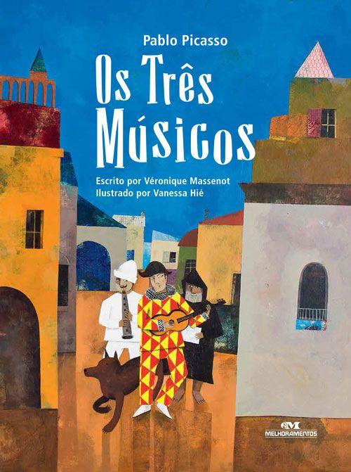 Os Três Músicos | Editora Melhoramentos