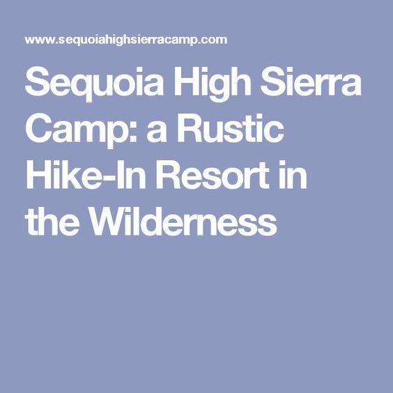 Sequoia High Sierra Camp: a Rustic Hike-In Resort in the Wilderness