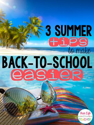 3 things to do during the summer that help make back-to-school feel more organized and less stressful!