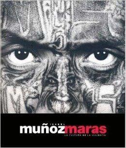 Maras by Isabel Muñoz