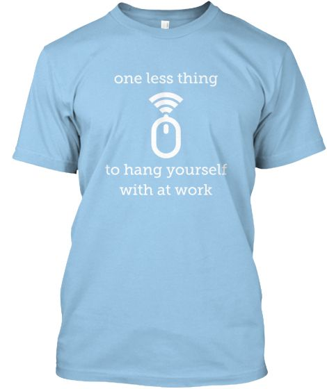 Funny Wireless Mouse Tee Shirt #wireless