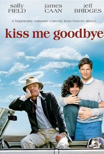Kiss Me Goodbye - One of my favorite movies.  Makes me think of going to the movies with my mom.
