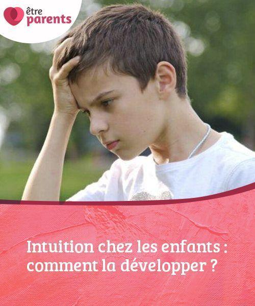 Intuition Chez Les Enfants Comment La Developper Etre Parents Intuition Etre Parent Gerer Ses Emotions