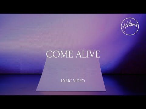 Come Alive Hillsong Worship Youtube Worship Lyrics Hillsong