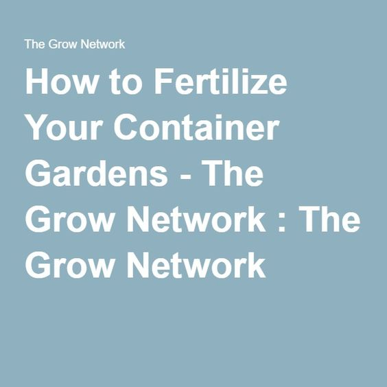 How to Fertilize Your Container Gardens - The Grow Network : The Grow Network