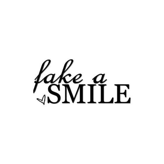 Fake smile image by asdfgxamg on Photobucket ❤ liked on Polyvore featuring quotes, words, text, sayings, backgrounds, fillers, phrase and saying