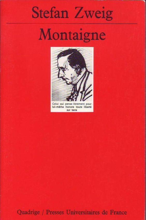 """#biographie #philosophie : Montaigne de Stefan Zweig. """"Dans Montaigne ne m'émeut et ne m'occupe aujourd'hui que ceci : comment, dans une époque semblable à la nôtre, il s'est lui-même libéré intérieurement et comment, en le lisant, nous pouvons nous-mêmes nous fortifier à son exemple. Je vois en lui l'ancêtre, le protecteur et l'ami """"de chaque homme libre"""" sur terre, le meilleur maître de cette science nouvelle et pourtant éternelle qui consiste à se préserver soi-même de tous et de tout""""."""