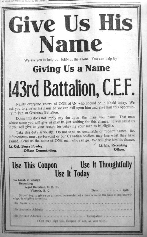 Recruiters for British Columbia;s 143rd. Bantam Battalion were so enthusastic, they advertised for names of likely volunteers.