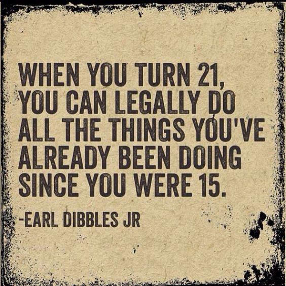 So True! Happy 21st Birthday To Me! Lol