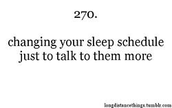 I stay up till 2 so that we can both ... At least try to fall asleep at 9 his time :)
