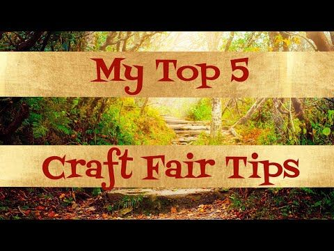 My Top 5 Craft Fair Tips 2018 Youtube Craft Fairs