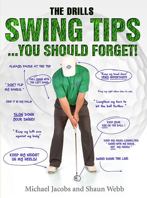 Golf Swing Tips You Should Forget The Drills By Michael