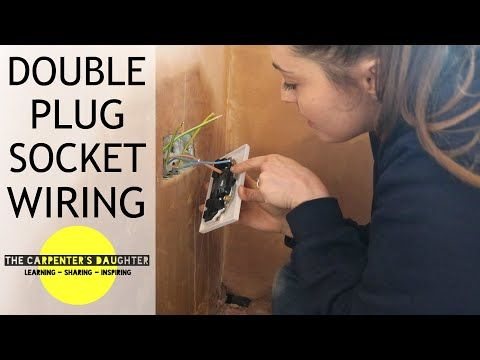 Learning How To Wire A Double Plug Socket The Carpenter S Daughter Youtube In 2020 With Images Plug Socket Sockets Plugs