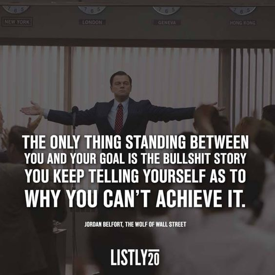 Wall Street Quotes: The Only Thing Standing Between You And Your Goal Is The