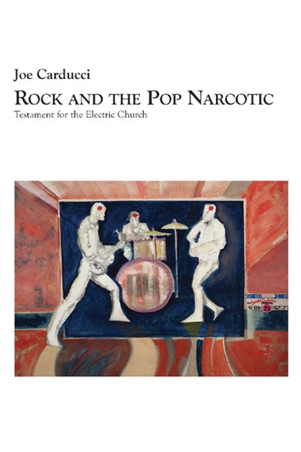 Rock and the Pop Narcotic Testament for the Electric Church [Paperback]  by...