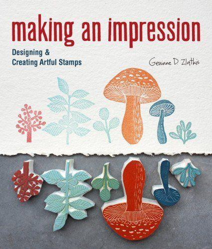 Making an Impression: Designing & Creating Artful Stamps by Geninne Zlatkis, www.amazon.com/...