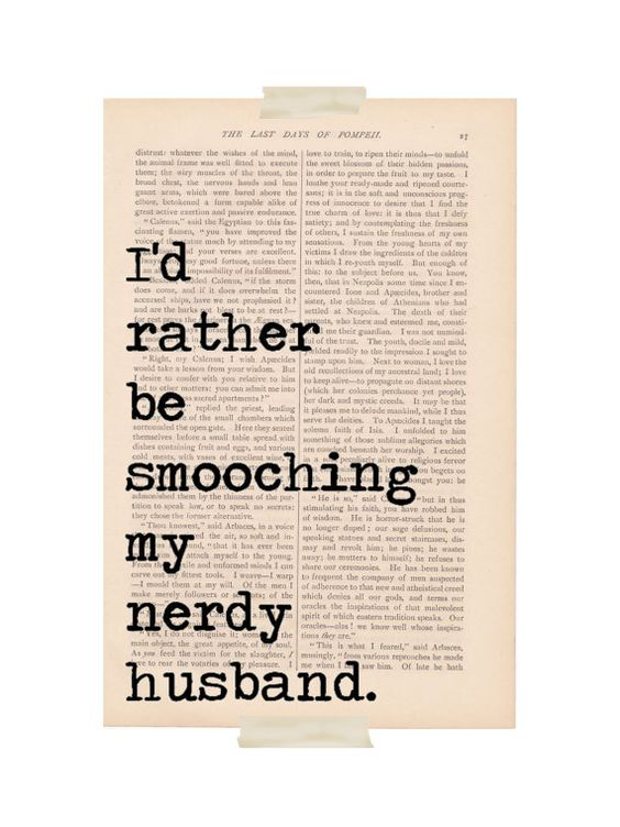 love quote wedding dictionary art I'd Rather Be SMOOCHING My NERDY HUSBAND print - vintage book page print - wedding decor love quote art. $9.00, via Etsy.