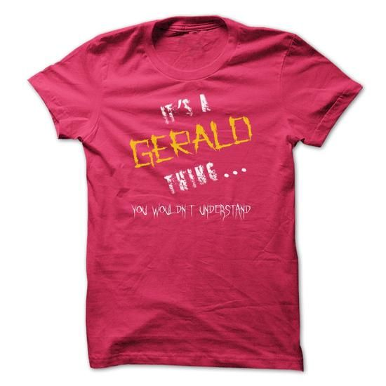 Gerald - #thank you gift #gift friend. BUY-TODAY => https://www.sunfrog.com/LifeStyle/Gerald.html?68278
