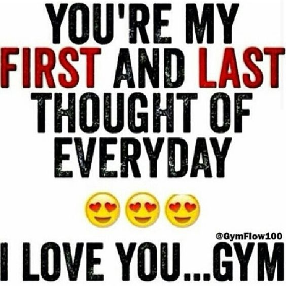 Gym... First and last thought everyday