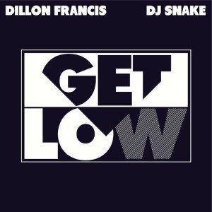 Dillon Francis, DJ Snake – Get Low acapella