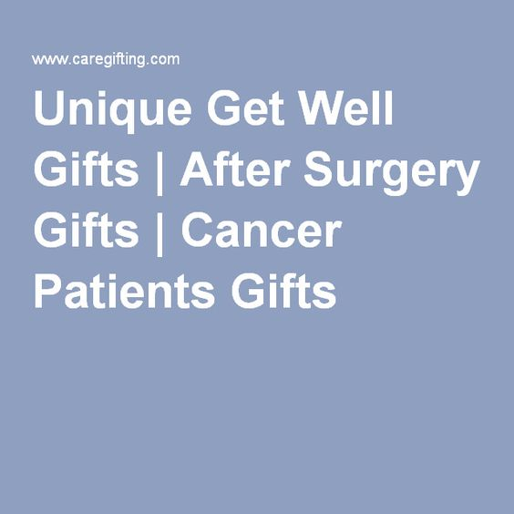 Unique get well gifts after surgery gifts cancer for Unusual get well gifts