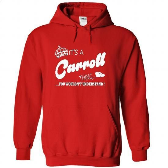 Its a Carroll thing, You Wouldnt Understand !! - #tshirt dress #comfy sweatshirt. MORE INFO => https://www.sunfrog.com/Names/Its-a-Carroll-thing-You-Wouldnt-Understand-5994-Red-21447051-Hoodie.html?68278