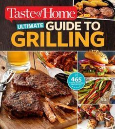 Its here! Taste of Homes biggest, most complete barbecue book yet! Taste of Home Ultimate Guide to Grilling is the one cookbook every backyard barbecue fan will want this year. Loaded with 465 grilled