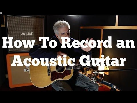How To Record Acoustic Guitar Mic Placement Eq And Compression Youtube Acoustic Guitar Acoustic Guitar Lessons Scales