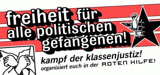 Freiheit für alle politischen Gefangenen! Kampf der Klassenjustiz! Organisiert Euch in der Roten Hilfe!
