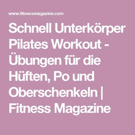 Schnell Unterkörper Pilates Workout - Übungen für die Hüften, Po und Oberschenkeln    Fitness Magazine
