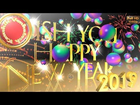 Happy New Year 2019 Wishes Whatsapp Video New Year Greetings Animation Message Ecard Download Youtube Twitter Video You Youtube New Year Greetings