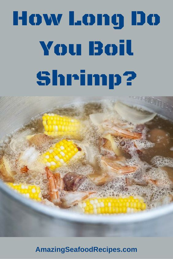 How Long Do You Boil Shrimp? | It is, Cooking and The head