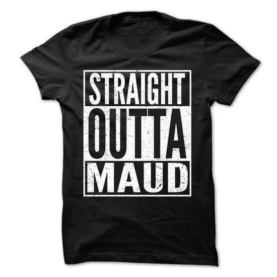 Straight Outta MAUD - Awesome Team Shirt ! - #lace shirt #tshirt moda. Straight Outta MAUD - Awesome Team Shirt !, hoodie for girls,country sweatshirt. ADD TO CART =>...