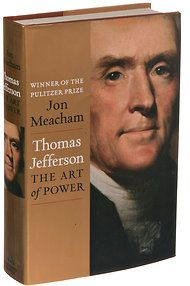 'Thomas Jefferson - The Art of Power,' by Jon Meacham -