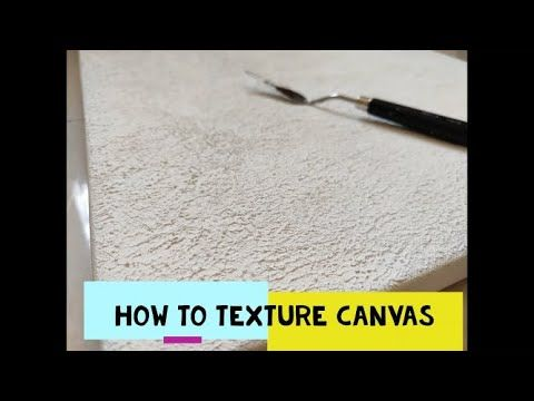 How To Texture Canvas Texturing Canvas With Acrylic Wall Putty Canvas Texture Texture Canvas