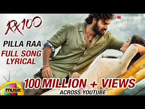 Pillaa Raa Full Song Lyrical Rx 100 Movie Songs Payal Rajput Anurag Kulkarni Chaitan Youtube Songs Movie Songs Lyrics