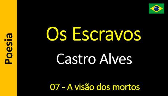 Castro Alves - Os Escravos - 07 - A visão dos mortos