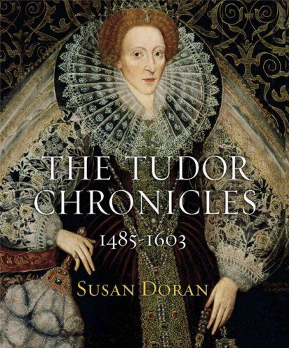 """""""Tudor Chronicles 1485-1603"""" by Susan Doran. Divided by the Tudor reigns, this book highlights both the most pivotal moments and also unusual happenings within each year."""