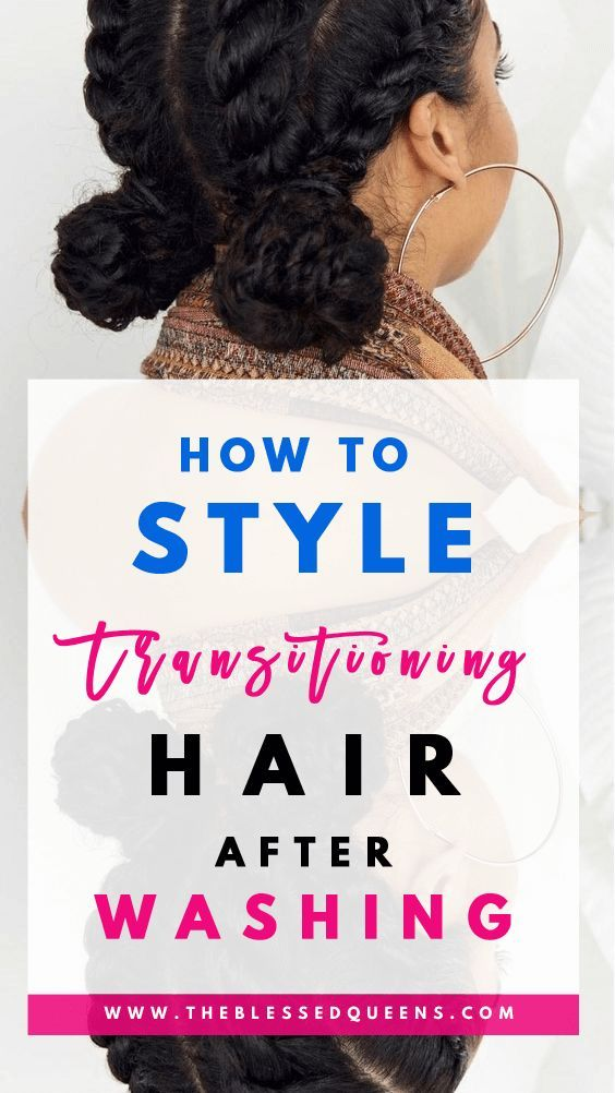 11 How To Style Transitioning Hair After Washing Tutorials You Need To Try Transitioning Hairstyles Natural Hair Styles Curly Hair Styles