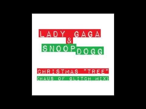 Lady Gaga Snoop Dogg Christmas Tree Haus Of Glitch Mix Youtube Snoop Dogg Christmas Snoop Dogg Dogg