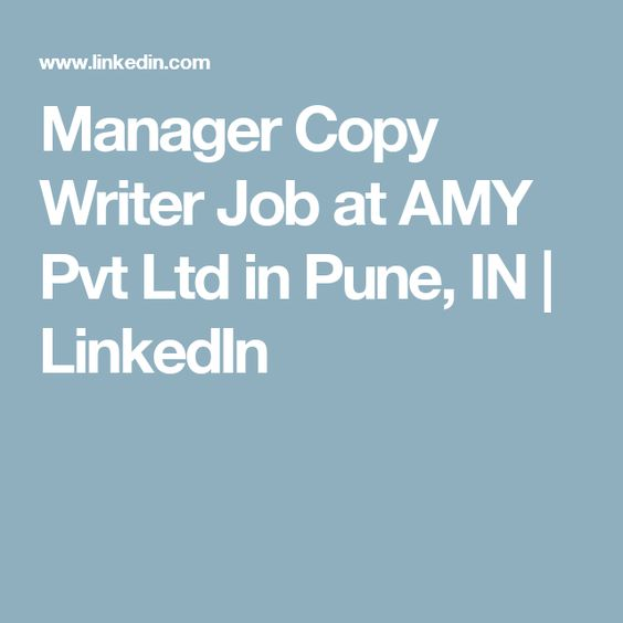 Manager Copy Writer Job at AMY Pvt Ltd in Pune, IN LinkedIn - copywriter job description