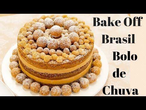 Bolo De Chuva Do Bake Off Brasil Receita Original Youtube Com