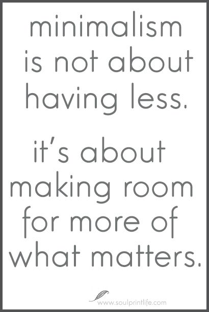 #Minimalism quote 12 Perks of Living as a Minimalist Family http://www.soulprintlife.com/?p=221